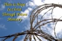 Razor wire against a blue sky backdrop, with quote, 'There is hope in Christ through prison ministry'.